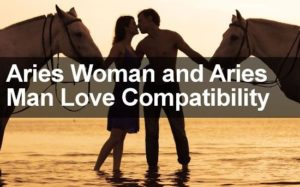 Compatibility of Aries man and Aries woman